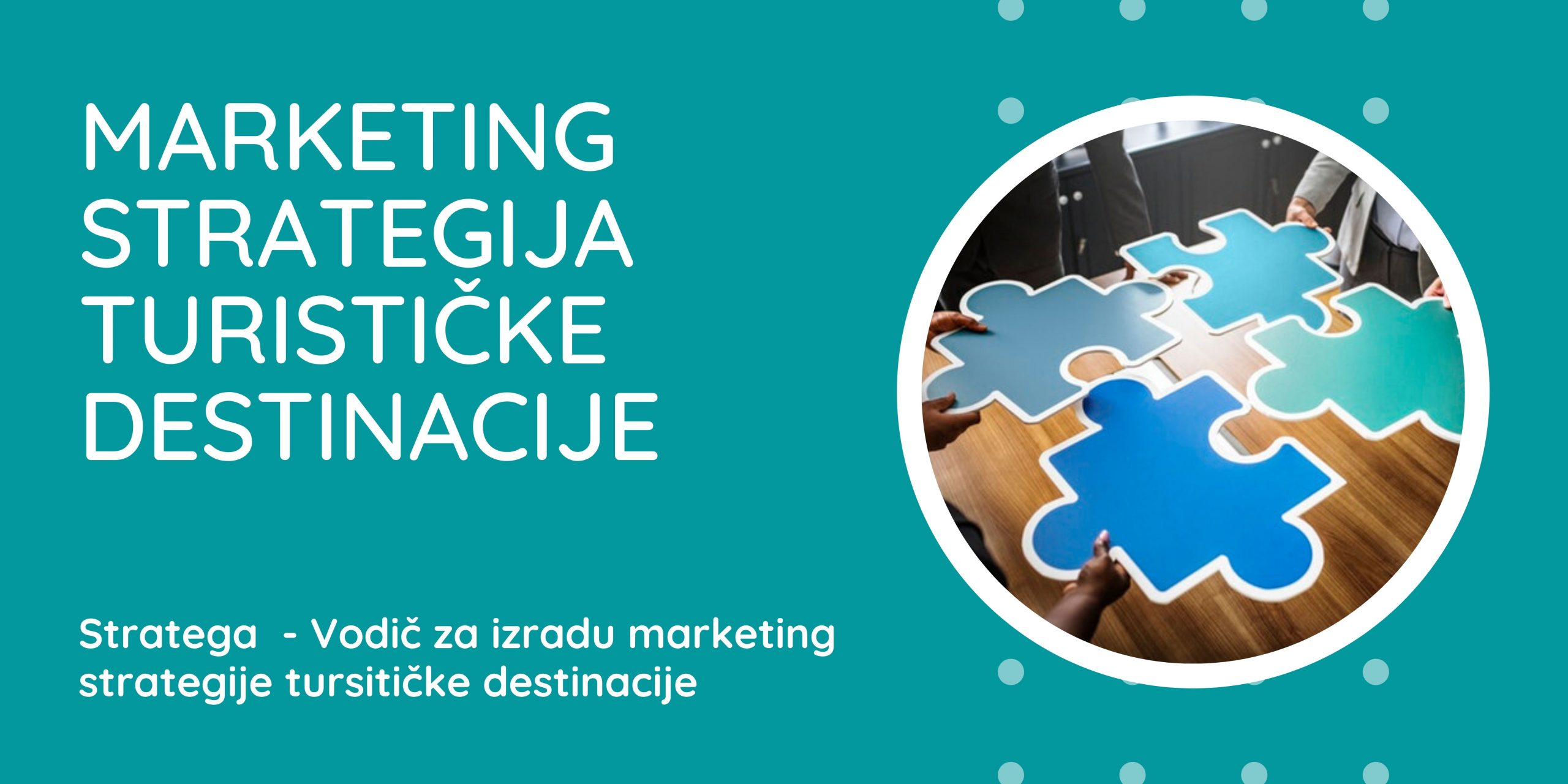 Vodič za kreiranje Marketing strategije turističke destinacije